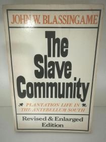 美国南方黑奴史 The Slave Community:Plantation Life in the Antebellum South by John W.Blassingame (美国黑人)英文原版书