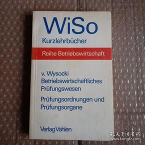 reihe betriebswirtschaft v . wysocki betriebswirtschaftliches prüfungswesen prüfungsordnungen und prüfungsorgane 原版平装