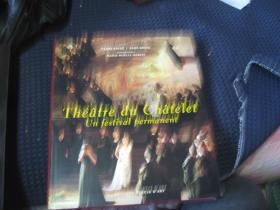 法文原版 Théâtre  du  Châtelet Un festival permanent  画册见图