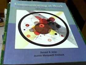 COMMUNICATING AT WORK PRINCIPLES AND PRACTICES FOR BUSINESS AND THE PROFESSIONS EIGHTH EDITION 外文原版付光盘