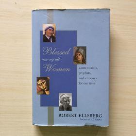 Blessed Among All Women: Women Saints, Prophets, and Witnesses for Our Time (英文原版) 精装 有护封