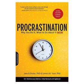 Procrastination:Why You Do It, What to Do About It Now