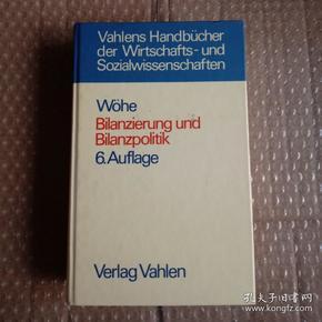 vahlens handbücher der wirtschafts und sozialwissenschaften bilanzierung und bilanzpolitik 6 . auflage 原版精装