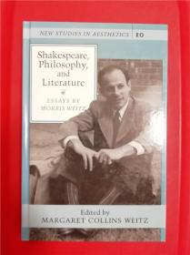 Shakespeare, Philosophy, and Literature: Essays by Morris Weitz(莎士比亚、哲学与文学:莫里斯·威茨论文集)
