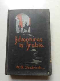 1927年《ADVENTURES IN ARABIA》(阿拉伯风俗大观)精装一厚册