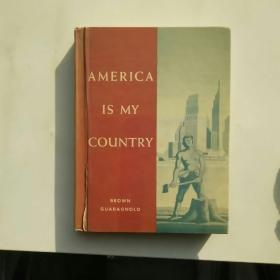 AMERICA IS MY COUNTRY