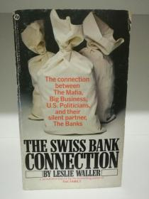 The Swiss Bank Connection:The Connection Between The Mafia, Big Business, U.S.Politicians, and Their Silent Partner, The Banks by Leslie Waller (黑手党)英文原版书