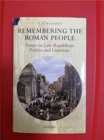 Remembering the Roman People: Essays on Late-Republican Politics and Literature (纪念罗马人:罗马共和国晚期的政治和文学论文集)