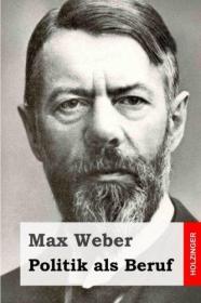 德文原版 Politik als Beruf 政治作为一种志业 以政治为业 马克斯·韦伯 演讲 德语