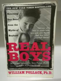 Real Boys:Rescuing Our Sons from the Myths of Boyhood  William Pollack (家庭教育)英文原版书