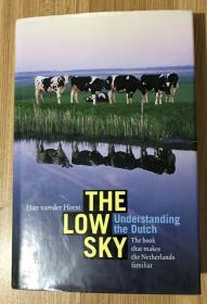The Low Sky: Understanding the Dutch 低矮的天空:荷兰神情 9789055941995