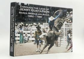 Through the Lens of Jerry Gustafson - Bares, Broncs and Bulls 1982-1988