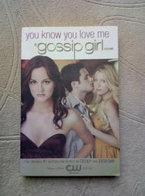 you know you love me  a gossip girl novel