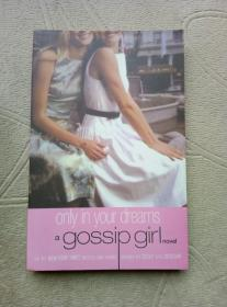 only in your dreams a gossip girl novel