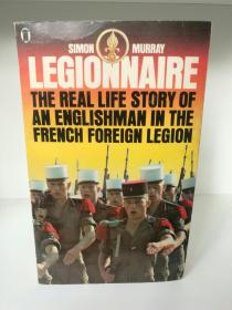 法国外籍兵团:英国籍雇佣兵亲历记  Legionnaire:The Real Life Story of an Englishman in the French Foreign Legion by Simon Murray (Sidgwick & Jackson 版)(法国)英文原版书