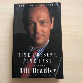 Time Present Time Past A Memoir BILL BRADLEY(英文原版)