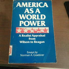America As a World Power: A Realist Appraisal from Wilson to Reagan