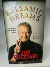 乔·昆南 Balsamic Dreams:A Short But Self-important History of the Baby Boomer Generation by Joe Queenan (文化研究)英文原版书