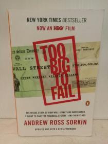 大而不倒:华尔街与华盛顿是如何拯救美国金融系统的 Too Big to Fail: The Inside Story of How Wall Street and Washington Fought to Save the Financial System--and Themselves by Andrew Ross Sorkin (投资与金额)英文原版书