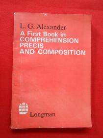 A First Book in COMPREHENSION PRECIS AND COMPOSITION  理解、摘要和作文初步