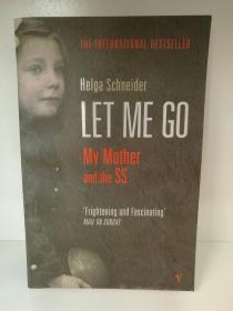 赫尔加·施奈德:我的母亲是纳粹 Let Me Go: My Mother and the SS by Helga Schneider (德国)英文原版书
