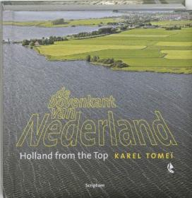 De bovenkant van Nederland (De bovenkant van Nederland ; Holland from the top)