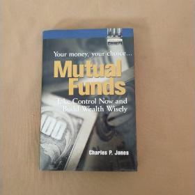 Mutual Funds:your money,your choice 共同基金:你的钱,你的选择(英文原版 精装)