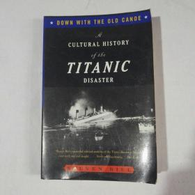Down with the Old Canoe: A Cultural History of the Titanic Disaster (Updated Edition) (英语)