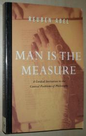 英文原版书 Man is the Measure: A Cordial Invitation to the Central Problems of Philosophy 平装 Paperback 1997 by Reuben Abel