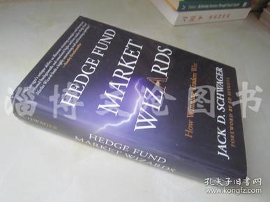 Hedge Fund Market Wizards:How Winning Traders Win【16开精装  英文原版】(对冲基金市场奇才:赢家如何取胜)