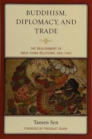 【包顺丰】Buddhism, Diplomacy, & Trade, 《佛教、外交和贸易》,2015年出版,珍贵历史参考资料!!