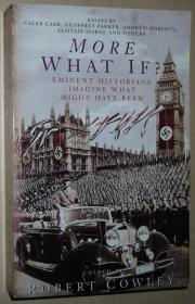 英文原版书 More What If ?: Eminent Historians Imagine What Might Have Been by Robert Cowley
