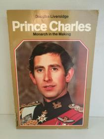 查尔斯王子 Prince Charles:Monarch in the Making  by Douglas Liversidge (英国王室)英文原版书