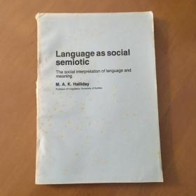 Language as Social Semiotic:the social Interpretation of Language and Meaning(英文版)