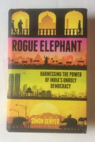 ROGUE ELEPHANT: Harnessing the Power of Indias Unruly Democracy(作者签赠本 16开精装)