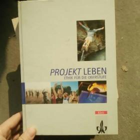 德文原版 Projekt Leben. Ethik für die Oberstufe. 11. - 13. Schuljahr