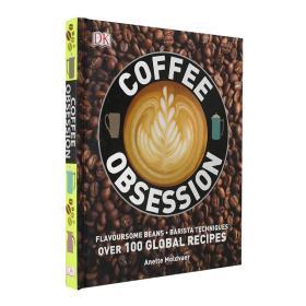 Coffee Obsession 咖啡圣经 痴迷咖啡 英文原版 关于咖啡的百科全书