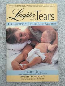 Laughter and Tears: A Complete Guide to Emotional Life of New Mothers