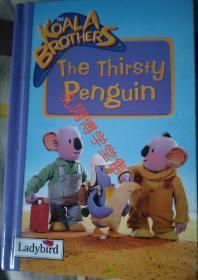 KOALA BROTHERS The Thirsty Penguin