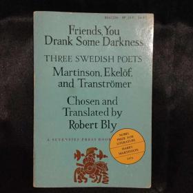 瑞典三诗人诗选:Friends, You Drank Some Darkness : Three Swedish Poets