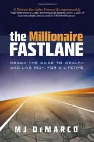 The Millionaire Fastlane:Crack the Code to Wealth and Live Rich for a Lifetime