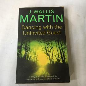 J Wallis MARTIN Dancing with the Uninvited Guest