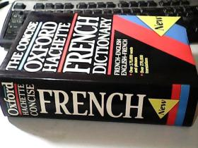 THE CONCISE OXFORD HACHETTE FRENCH DICTIONARY【简明牛津哈切特法语词典】