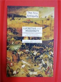 Lucretius and Modernity: Epicurean Encounters Across Time and Disciplines (卢克莱修与现代性:跨越时代和学科的伊壁鸠鲁学派之境遇)研究文集