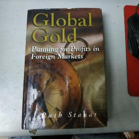 Global Gold Panning for Profits in Foreign Markets  Ruth Stanat