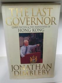 The Last Governor by Jonathan Dimbleby (Little, Brown and Company 1997年版)(英国)英文原版书