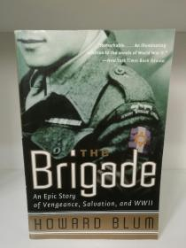 二战英军犹太旅征战记 The Brigade:An Epic Story of Vengeance, Salvstion and WWII by Howard Blum(犹太人研究)英文原版书