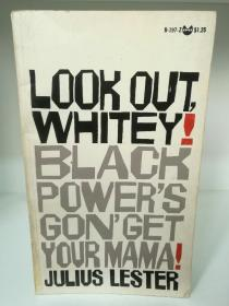 Look Out, Whitey !Black Powers Gon Get Your Mama by Julius Lester (美国黑人研究)英文原版书