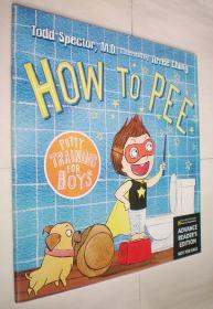 How to Pee: Potty Training for Boys: Potty Training for Boys