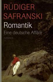 Romantik Eine deutsche Affäre  荣耀与丑闻—— 反思德国浪漫主义